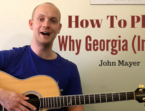 How To Play 'Why Georgia' by John Mayer